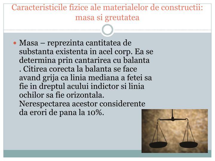 Caracteristicile fizice ale materialelor de constructii: