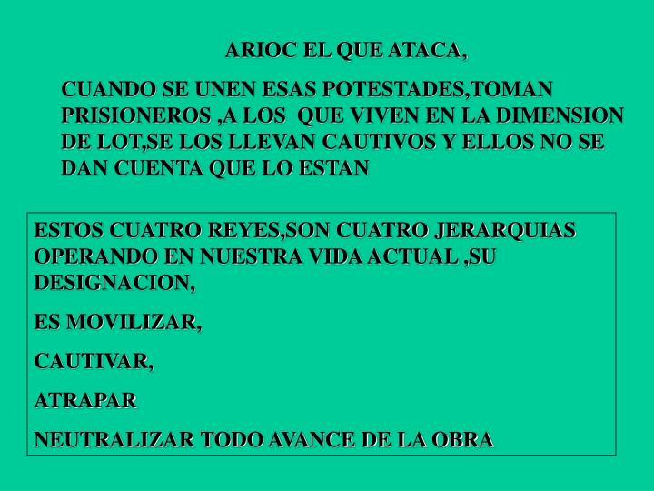 ARIOC EL QUE ATACA,