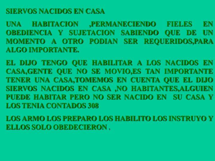 SIERVOS NACIDOS EN CASA