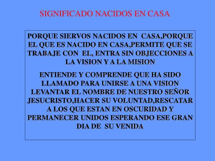 SIGNIFICADO NACIDOS EN CASA