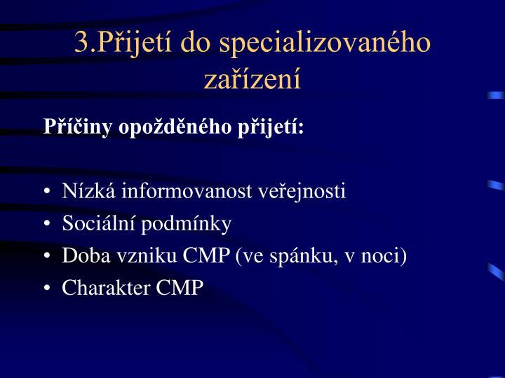 3.Přijetí do specializovaného zařízení