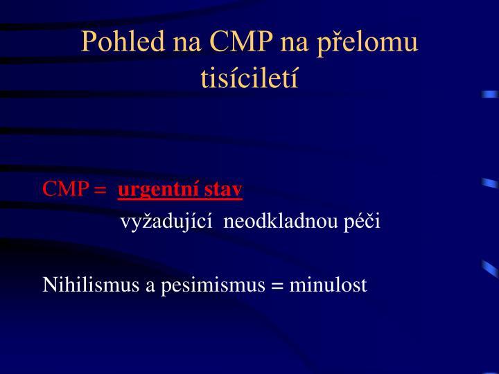 Pohled na CMP na přelomu tisíciletí