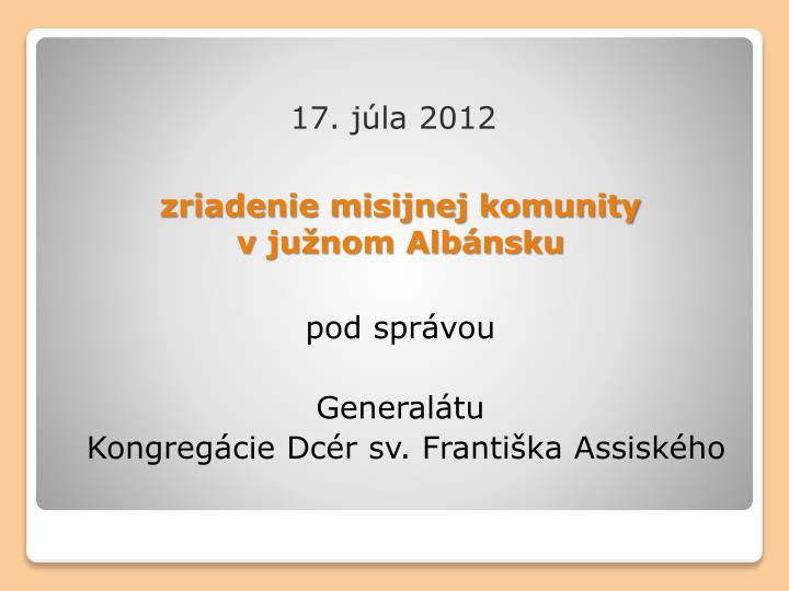 zriadenie misijnej komunity                                                             v južnom Albánsku
