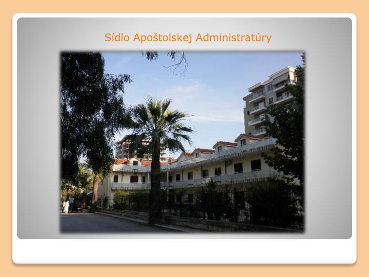Sídlo Apoštolskej Administratúry
