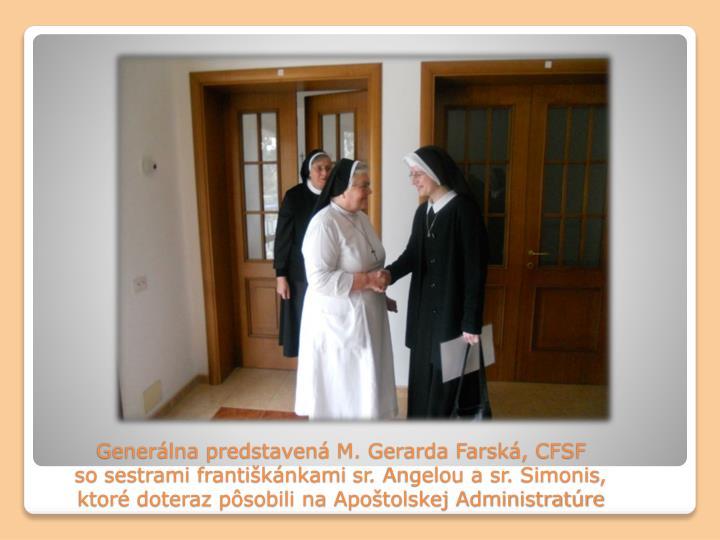 Generálna predstavená M. Gerarda Farská, CFSF