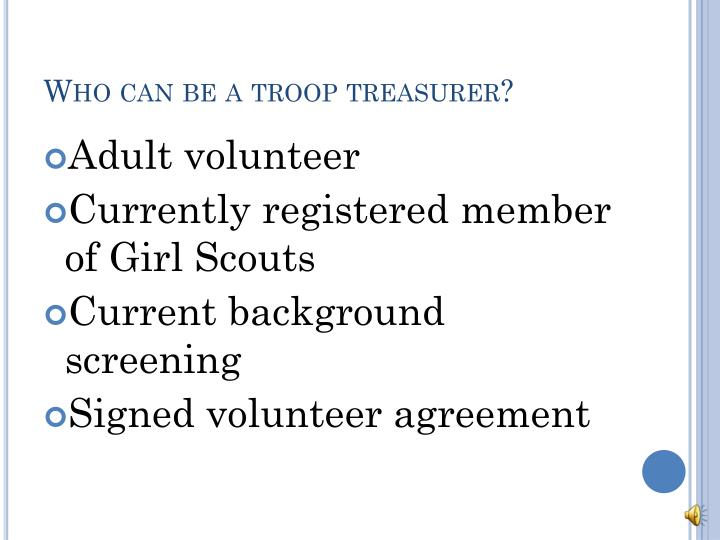 Who can be a troop treasurer?