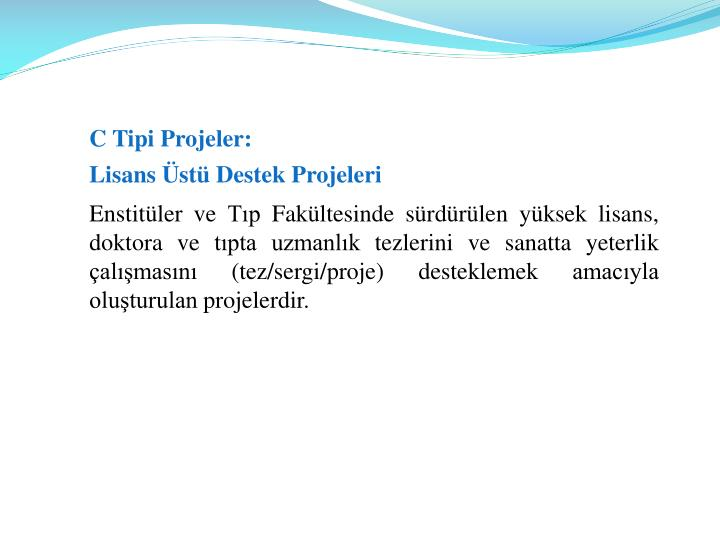 C Tipi Projeler: