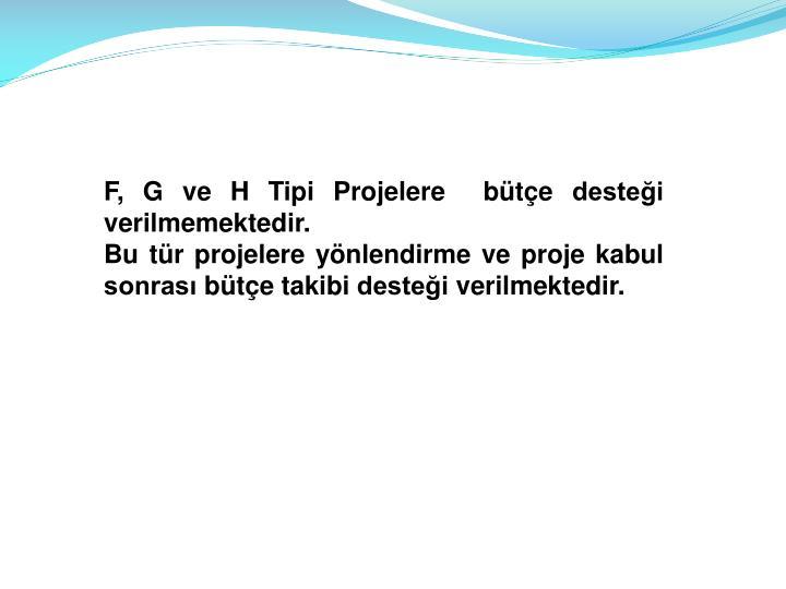 F, G ve H Tipi Projelere  bte destei verilmemektedir.