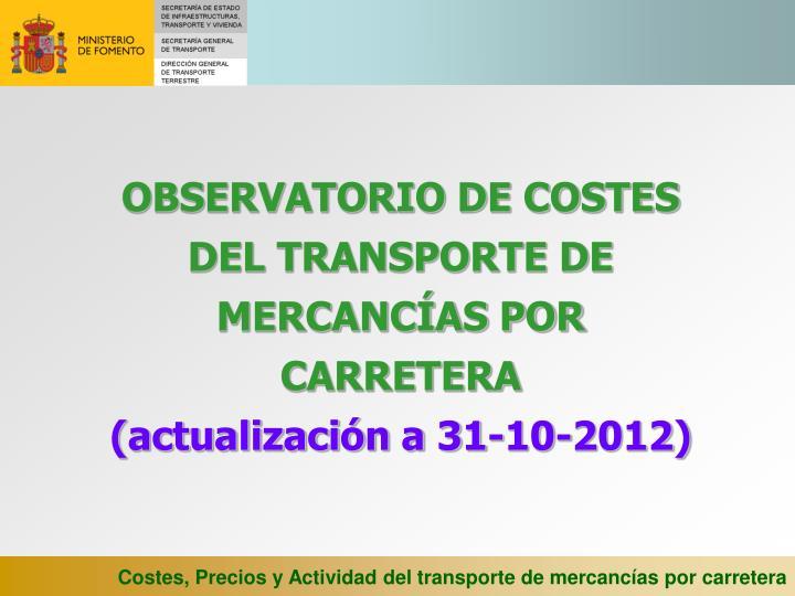 OBSERVATORIO DE COSTES DEL TRANSPORTE DE MERCANCÍAS POR CARRETERA