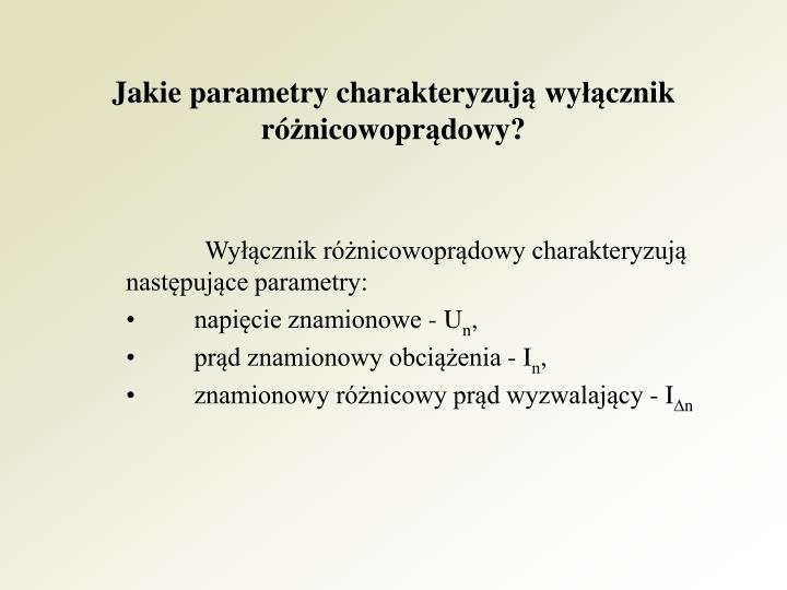 Jakie parametry charakteryzuj