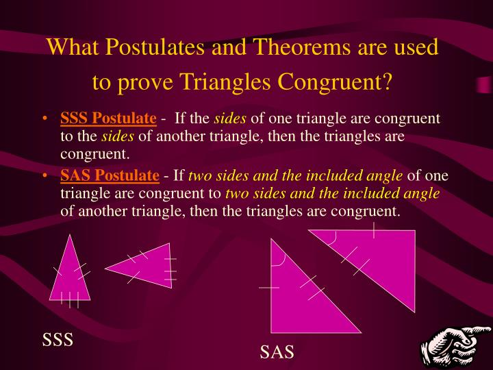 What Postulates and Theorems are used to prove Triangles Congruent?