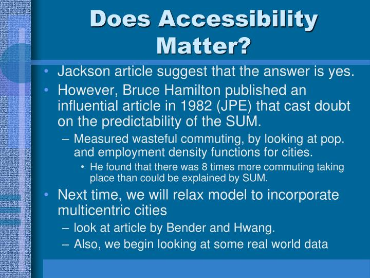 Does Accessibility Matter?