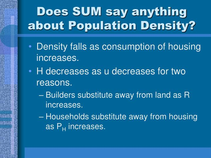 Does SUM say anything about Population Density?