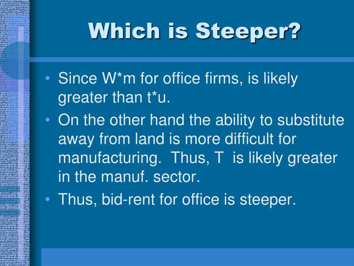 Which is Steeper?