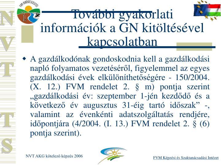 Tovbbi gyakorlati  informcik a GN kitltsvel kapcsolatban