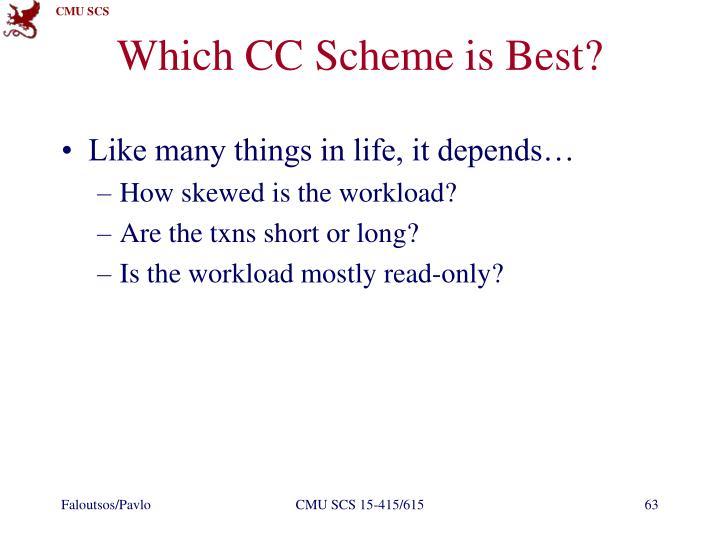 Which CC Scheme is Best?