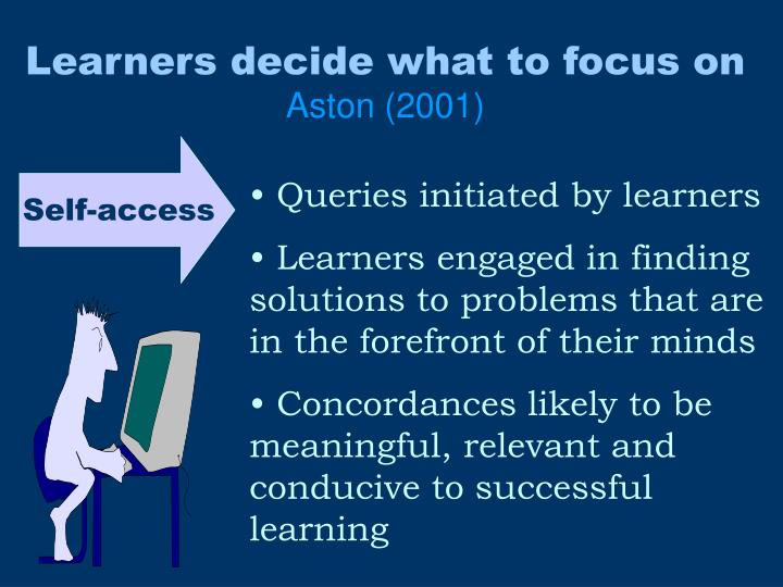 Learners decide what to focus on