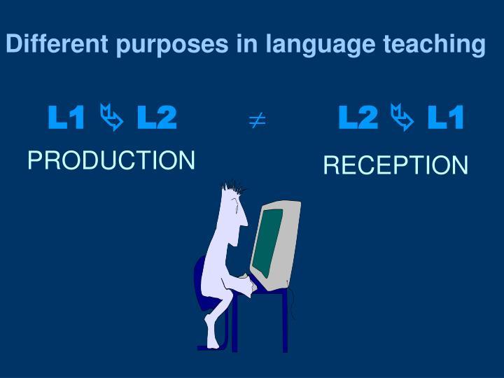 Different purposes in language teaching