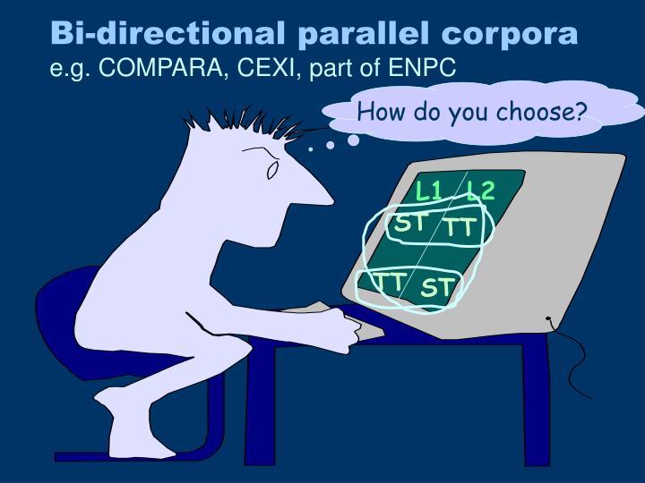 Bi-directional parallel corpora
