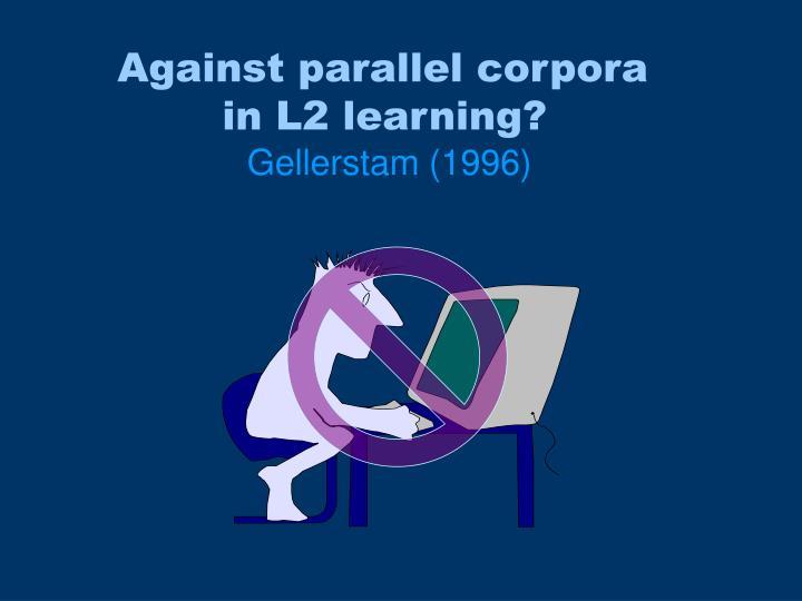 Against parallel corpora