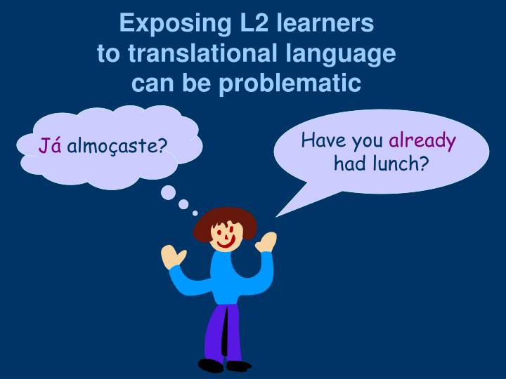 Exposing L2 learners