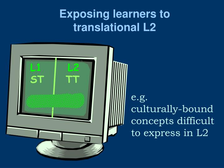 Exposing learners to