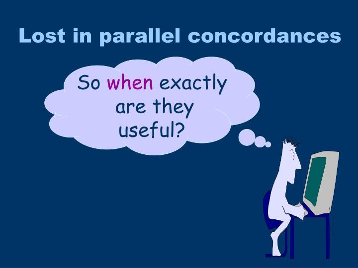 Lost in parallel concordances