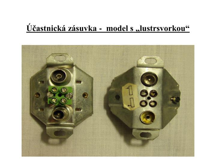 """Účastnická zásuvka -  model s """"lustrsvorkou"""""""