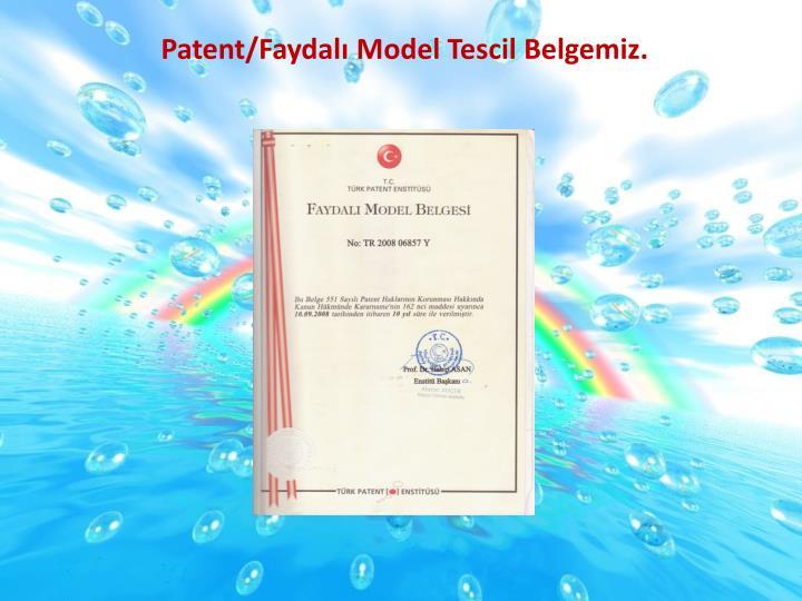 Patent/Faydalı Model Tescil Belgemiz.