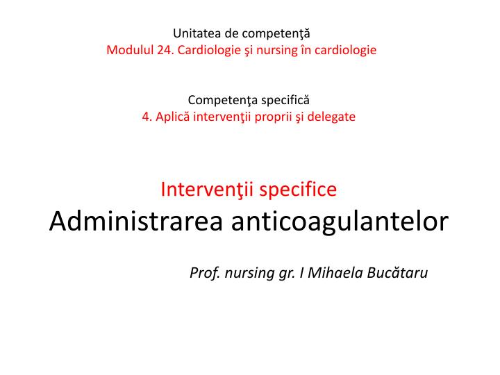 Interven ii specifice administrarea anticoagulantelor