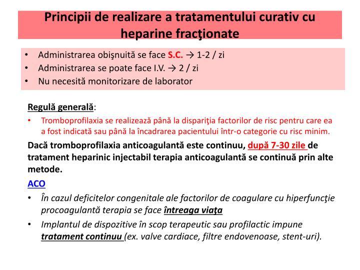 Principii de realizare a tratamentului curativ cu heparine fracţionate