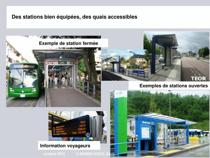 Des stations bien équipées, des quais accessibles