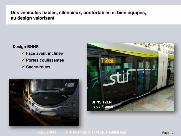 Des véhicules fiables, silencieux, confortables et bien équipés,                                           au design valorisant