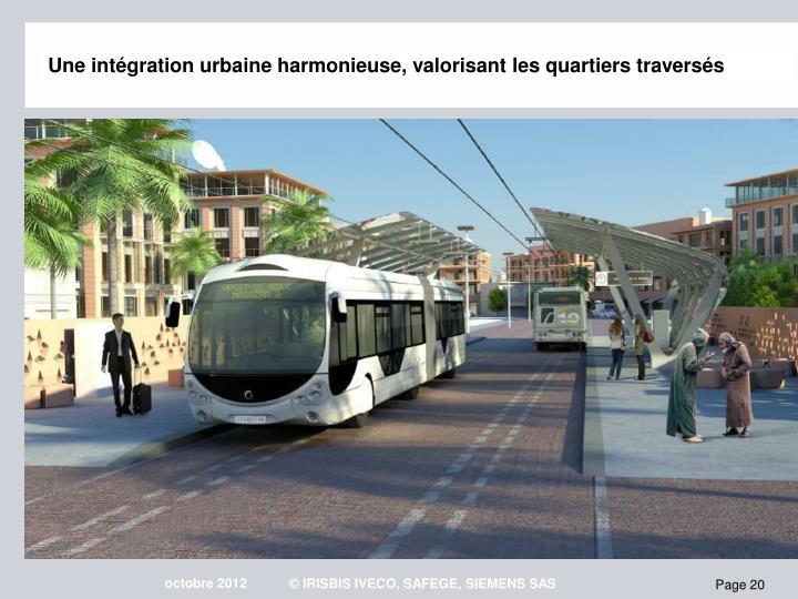 Une intgration urbaine harmonieuse, valorisant les quartiers traverss