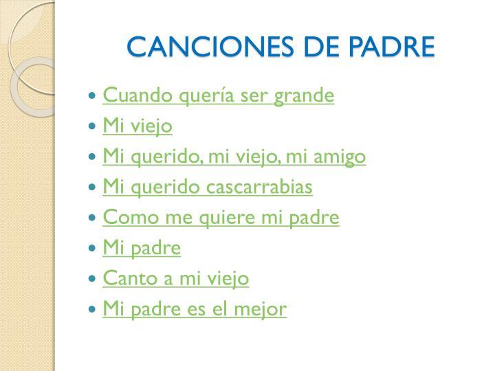 CANCIONES DE PADRE