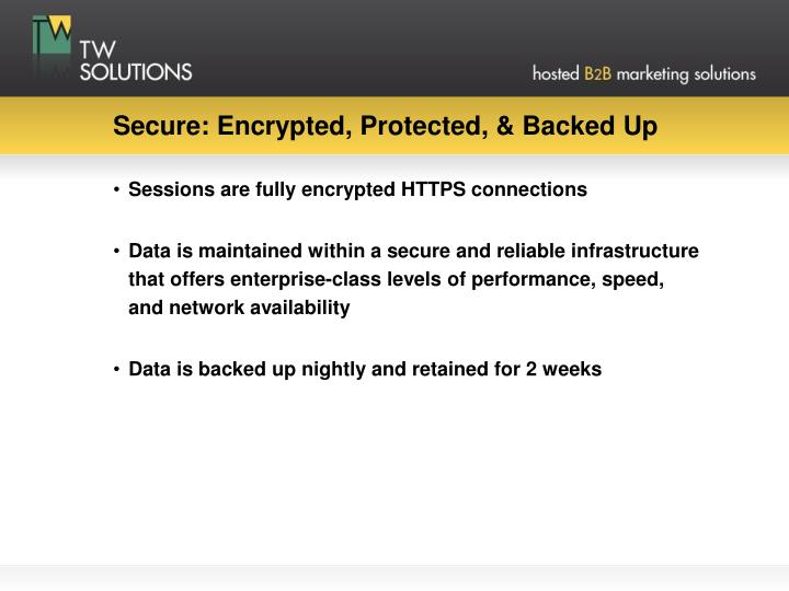Secure: Encrypted, Protected, & Backed Up