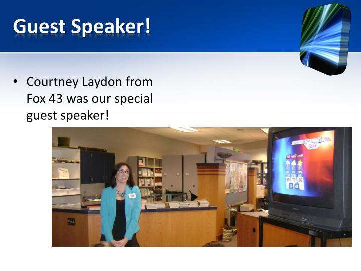 Guest Speaker!
