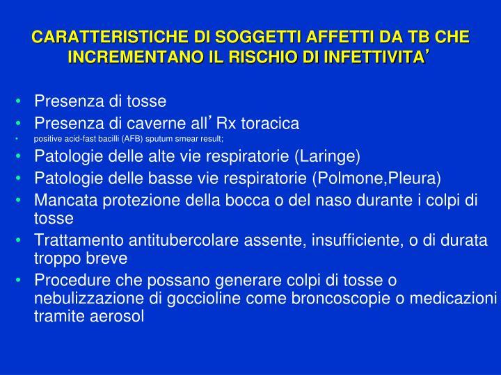 CARATTERISTICHE DI SOGGETTI AFFETTI DA TB CHE INCREMENTANO IL RISCHIO DI INFETTIVITA