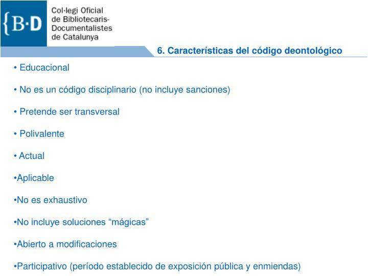 6. Características del código deontológico