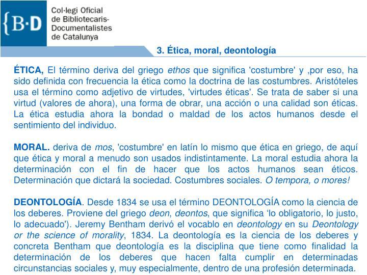 3. Ética, moral, deontología