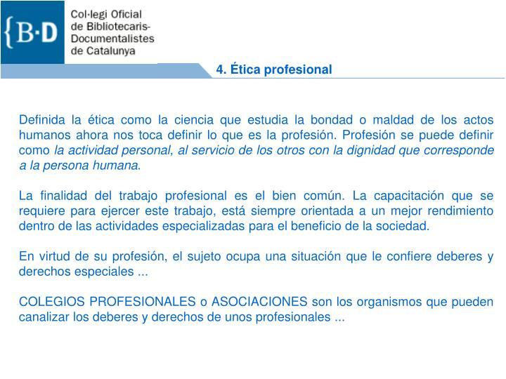 4. Ética profesional