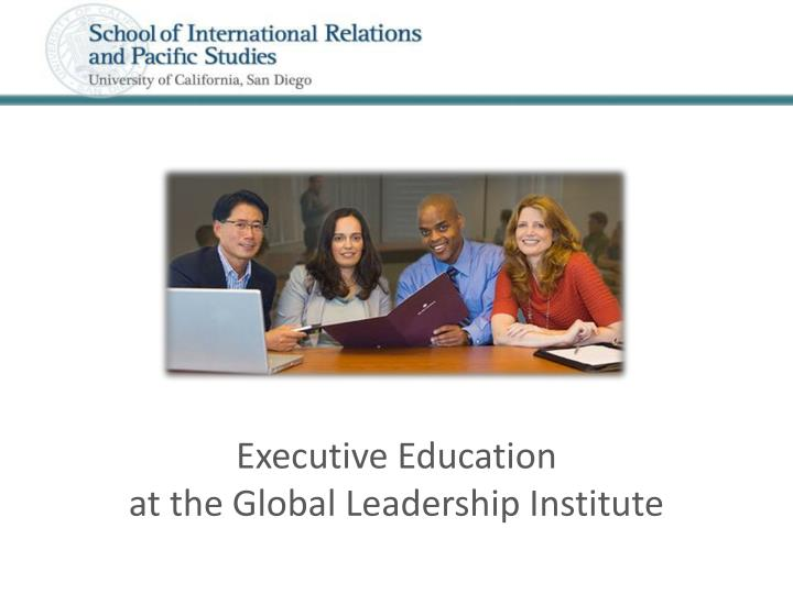 Executive education at the global leadership institute