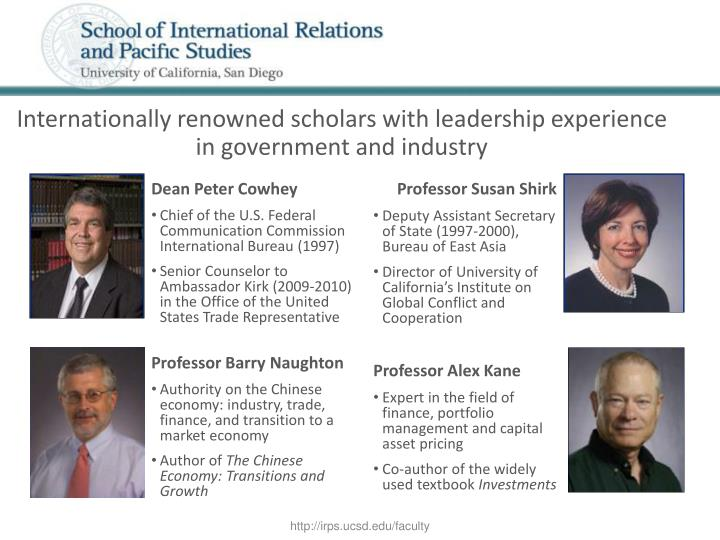 Internationally renowned scholars with leadership experience in government and industry