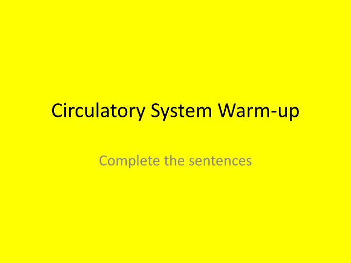 Circulatory system warm up