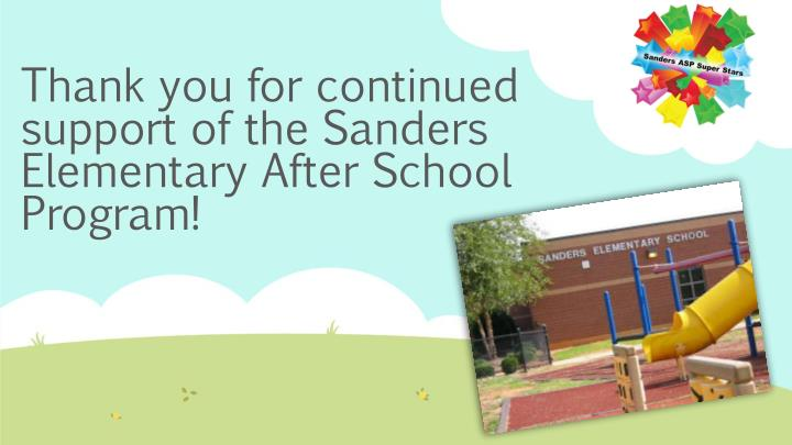 Thank you for continued support of the Sanders Elementary After School Program!