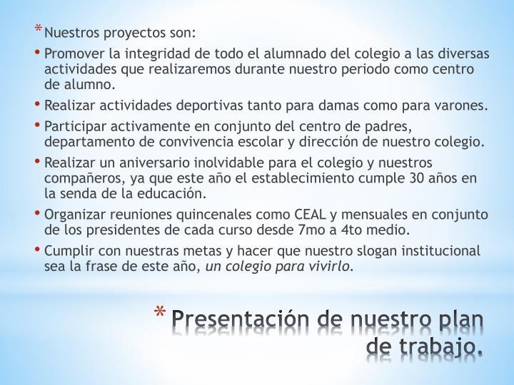Nuestros proyectos son: