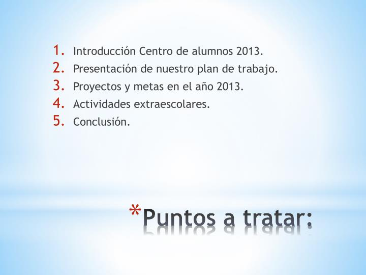Introducción Centro de alumnos 2013.