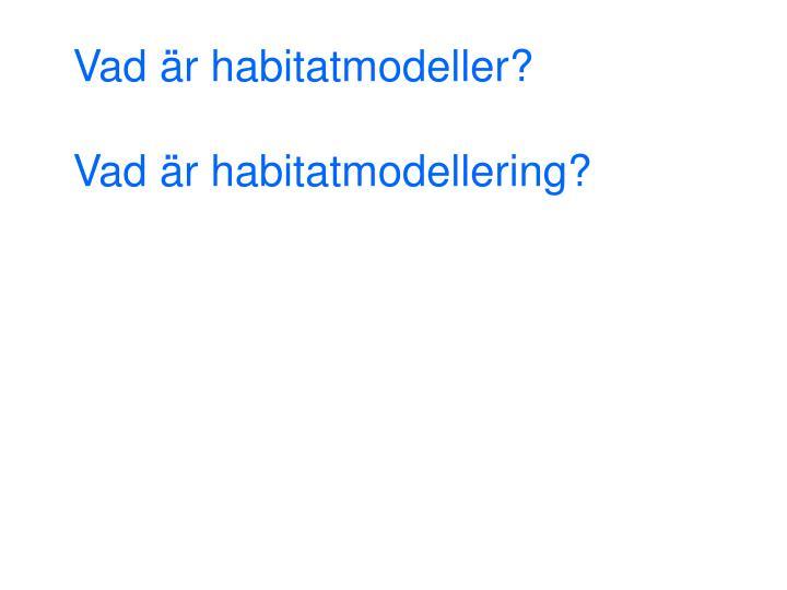 Vad är habitatmodeller?