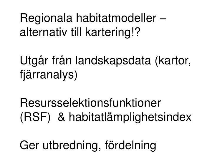 Regionala habitatmodeller – alternativ till kartering!?