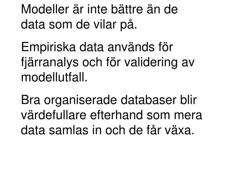 Modeller är inte bättre än de data som de vilar på.